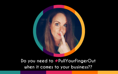 Do You Need to #PullYourFingerOut When it Comes to Your Business?