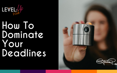 How To Dominate Your Deadlines